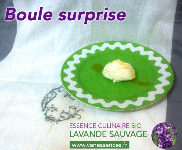 Boule surprise recette à l'huile essentielle alimentaire de lavande bio