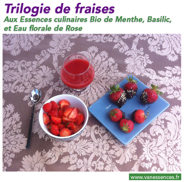 Trilogie de Fraises, Menthe, Basilic, Rose